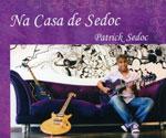 Patrick Sedoc - Na Casa de Sedoc